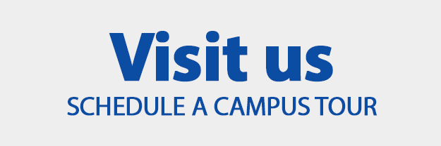 visit us and schedule a campus tour
